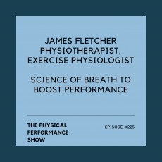 The Physical Performance Show: James Fletcher