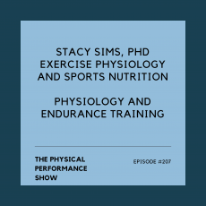 The Physical Performance Show: Stacy Sims, PhD