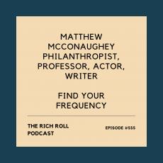 The Rich Roll Podcast: Matthew McConaughey
